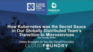 Embedded thumbnail for How Kubernetes Was the Secret Sauce in Our Globally Distributed Team's Transition to Microservices