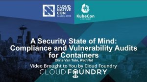 Embedded thumbnail for A Security State of Mind: Compliance and Vulnerability Audits for Containers by Chris Van Tuin