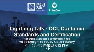 Embedded thumbnail for Lightning Talk - OCI: Container Standards and Certification