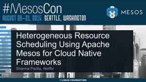 Embedded thumbnail for Heterogeneous Resource Scheduling Using Apache Mesos for Cloud Native Frameworks