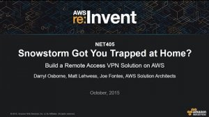 Embedded thumbnail for AWS re:Invent 2015 | (NET405) Build a Remote Access VPN Solution on AWS