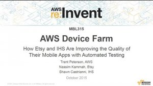Embedded thumbnail for AWS re:Invent 2015 | (MBL315) How Etsy & IHS Improve Their Apps with AWS Device Farm