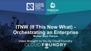 Embedded thumbnail for ITNW (If This Now What) - Orchestrating an Enterprise by Michael Ward, Pearson