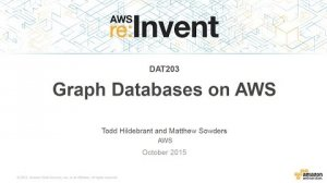Embedded thumbnail for AWS re:Invent 2015 | (DAT203) Building Graph Databases on AWS