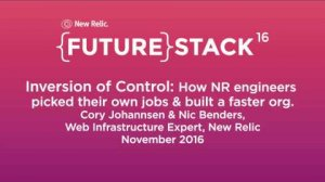 """Embedded thumbnail for FutureStack16 SF: """"Inversion of Control,"""" Nic Benders & Cory Johannsen, New Relic"""