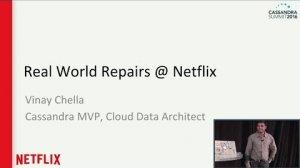 Embedded thumbnail for Real World Repairs (Vinay Chella, Netflix) | Cassandra Summit 2016