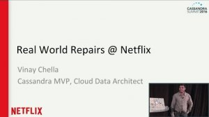 Embedded thumbnail for Real World Repairs (Vinay Chella, Netflix) | Cassandra Summit 2016