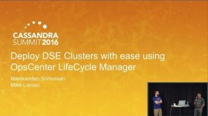 Embedded thumbnail for DataStax | DSE Clusters w OpsCenter (LCM) (Manikandan Srinivasan & Mike Lococo) | C* Summit 2016