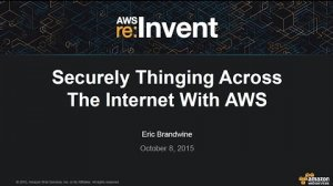 Embedded thumbnail for AWS re:Invent 2015 | (MBL311) NEW! AWS IoT: Securely Building, Provisioning, & Using Things