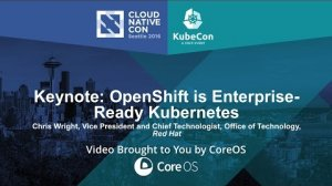 Embedded thumbnail for Keynote: OpenShift is Enterprise-Ready Kubernetes by Chris Wright, Red Hat