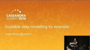 Embedded thumbnail for Scalable Data Modeling by Example (Carlos Alonso, Job and Talent) | Cassandra Summit 2016
