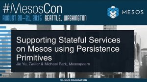 Embedded thumbnail for Supporting Stateful Services on Mesos using Persistence Primitives