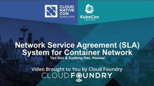 Embedded thumbnail for Network Service Agreement (SLA) System for Container Network by Yan Sun & Xuefeng Han, Huawei