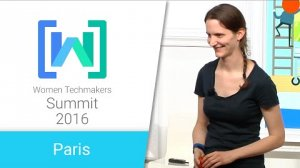 Embedded thumbnail for Women Techmakers Paris Summit 2016: Art Camera