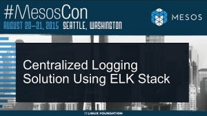 Embedded thumbnail for Centralized logging solution on Mesos using ELK stack