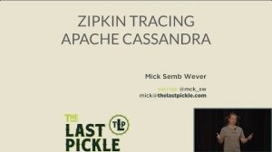 Embedded thumbnail for Advances in Cassandra Tracing with Zipkin (Michael Semb Wever, The Last Pickle) | C* Summit 2016