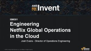 Embedded thumbnail for AWS re:Invent 2015 | (ISM301) Engineering Netflix Global Operations in the Cloud