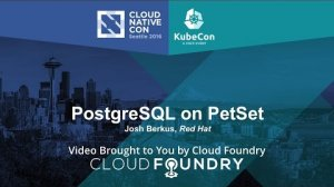 Embedded thumbnail for PostgreSQL on PetSet by Josh Berkus, Red Hat