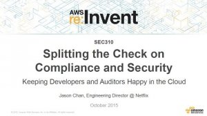 Embedded thumbnail for AWS re:Invent 2015 | (SEC310) Keeping Developers and Auditors Happy in the Cloud