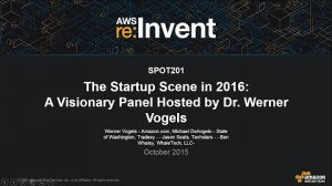 Embedded thumbnail for AWS re:Invent 2015 | (SPOT201) The Startup Scene in 2016: A Visionary Panel Hosted by Werner Vogels