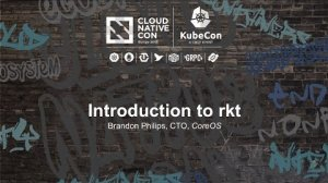 Embedded thumbnail for Introduction to rkt - Brandon Philips, CTO, CoreOS