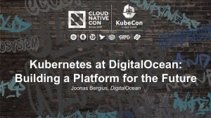 Embedded thumbnail for Kubernetes at DigitalOcean: Building a Platform for the Future [B] - Joonas Bergius, DigitalOcean