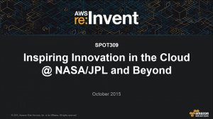 Embedded thumbnail for AWS re:Invent 2015 | (SPOT309) Inspiring Innovation in the Cloud @ NASA/JPL and Beyond