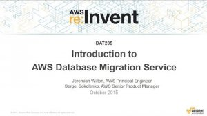 Embedded thumbnail for AWS re:Invent 2015 | (DAT205) NEW LAUNCH! Introduction to AWS Database Migration Service