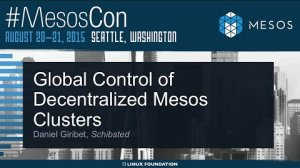 Embedded thumbnail for Global Control of Decentralized Mesos Clusters