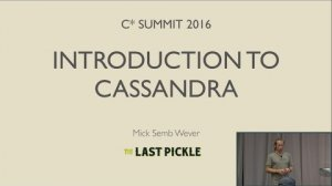 Embedded thumbnail for Introduction to Cassandra (Mick Semb Wever, The Last Pickle) | C* Summit 2016