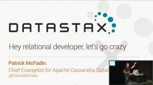 Embedded thumbnail for Hey Relational Developer, Let's Go Crazy (Patrick McFadin, DataStax) | Cassandra Summit 2016