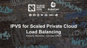 Embedded thumbnail for IPVS for Scaled Private Cloud Load Balancing [I] - Kimberly Messimer, Comcast VIPER