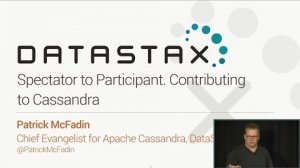 Embedded thumbnail for Spectator to Participant. Contributing to Cassandra (Patrick McFadin, DataStax) | C* Summit 2016