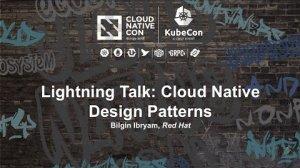 Embedded thumbnail for Lightning Talk: Cloud Native Design Patterns - Bilgin Ibryam, Red Hat