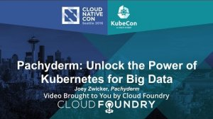 Embedded thumbnail for Pachyderm: Unlock the Power of Kubernetes for Big Data by Joey Zwicker, Pachyderm