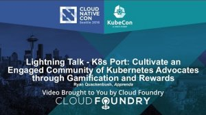 Embedded thumbnail for Lightning Talk - K8s Port: Cultivate an Engaged Community of Kubernetes Advocates