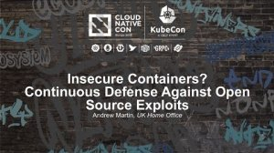 Embedded thumbnail for Insecure Containers? Continuous Defense Against Open Source Exploits [A] - Andrew Martin