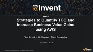 Embedded thumbnail for AWS re:Invent 2015 | (ISM315) Strategies to Quantify TCO & Increase Business Value Gains
