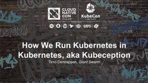 Embedded thumbnail for How We Run Kubernetes in Kubernetes, aka Kubeception [I] - Timo Derstappen, Giant Swarm