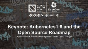 Embedded thumbnail for Keynote: Kubernetes1.6 and the Open Source Roadmap - Aparna Sinha