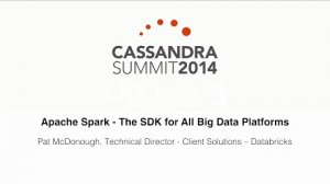 Embedded thumbnail for Apache Spark - The SDK for All Big Data Platforms