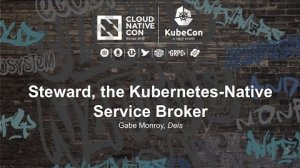 Embedded thumbnail for Steward, the Kubernetes-Native Service Broker [A] - Gabe Monroy, Deis