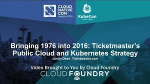Embedded thumbnail for Bringing 1976 into 2016: Ticketmaster's Public Cloud and Kubernetes Strategy by Justin Dean