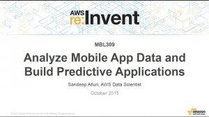 Embedded thumbnail for AWS re:Invent 2015 | (MBL309) Analyze Mobile App Data and Build Predictive Applications