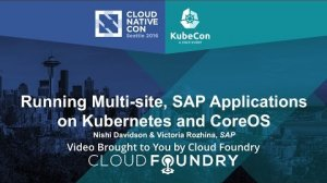 Embedded thumbnail for Running Multi-site, SAP Applications on Kubernetes and CoreOS by Nishi Davidson & Victoria Rozhina
