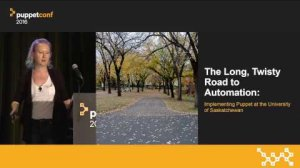 Embedded thumbnail for The Long, Twisty Road to Automation: Implementing Puppet at the University of Saskatchewan