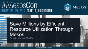 Embedded thumbnail for Save Millions By Efficient Resource Utilization Through Mesos