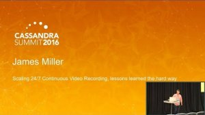 Embedded thumbnail for Scaling 24/7 Continuous Video Recording (James Miller, Comcast)   Cassandra Summit 2016