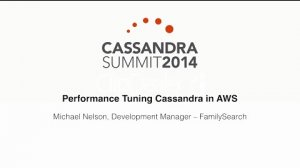 Embedded thumbnail for FamilySearch: Performance Tuning Apache Cassandra in AWS