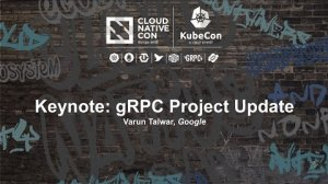 Embedded thumbnail for Keynote: gRPC Project Update - Varun Talwar, Google